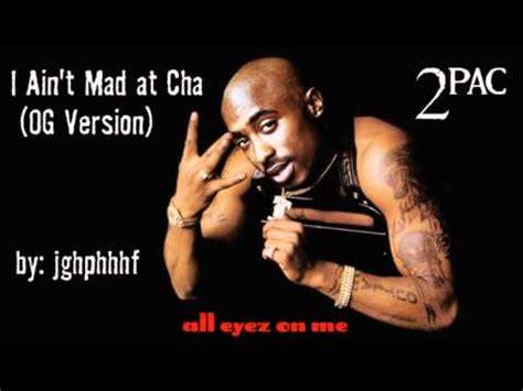 I Aint Mad At Cha Meme - 2pac i ain t mad at cha og version youtube