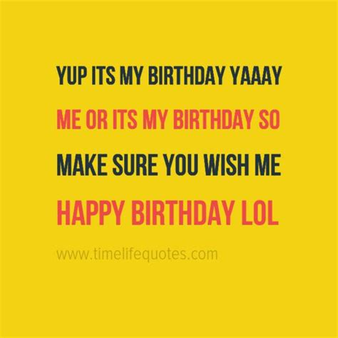 Birthday Quotes To Myself Best 20 Its My Birthday Quotes Ideas On Pinterest It S