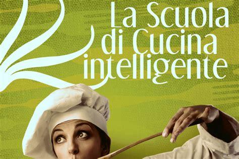 scuola di cucina brescia la scuola di cucina intelligente brescia a tavola news