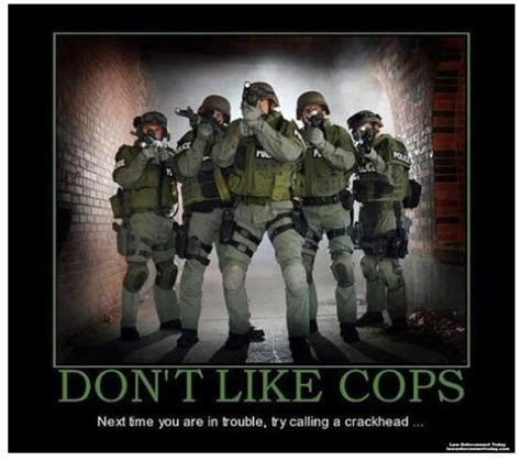 Law Enforcement Memes - incendiary image of the day law enforcement today edition