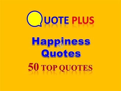Happy Quotes - Top 50 Happiness Quotes about Life and Love ...
