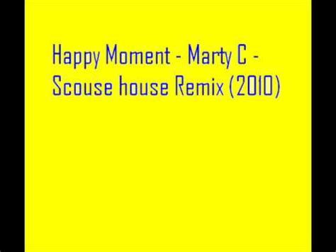 scouse house music happy moment remix 2010 scouse house marty c youtube