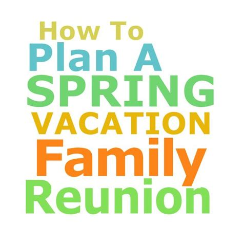 how to plan a spring vacation family reunion the family