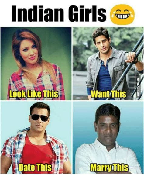 Indian Girl Memes - indian girls want this look like this a marryihis date