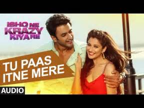 ishq ne krazy kiya re tu paas itne mere hd song
