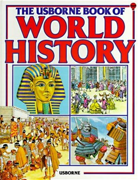 world history books the usborne book of world history by millard