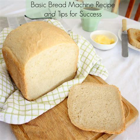 Simple Bread Recipe For Bread Machine Basic Bread Machine Recipe And Tips For Success