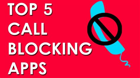 best call blocking app for android top 5 call blocking apps for android free and effective