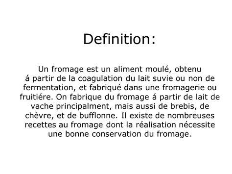 Definition Chevre by Definition Un Fromage Est Un Aliment Moul 233 Obtenu 225