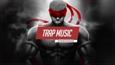 bass boosted trap youtube trap music mix 2017 bass boosted best trap mix and future