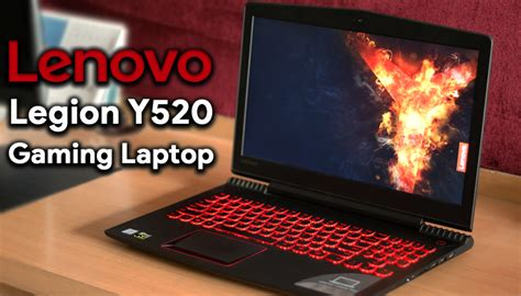 Laptop Lenovo Legion review lenovo legion y520 gaming laptop gaming central