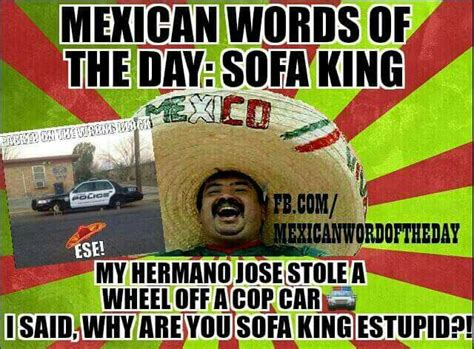1000 Images About Mexican Word Of The Day On Pinterest Sofa King Stupid