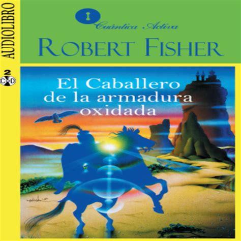 bailey exposed 1855144662 el caballero de la armadura oxidada gratis libro pdf descargar los mejores audiolibros gratis