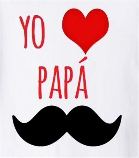 imagenes te quiero papa imagenes te quiero papa