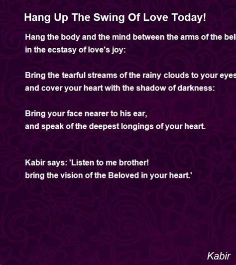 what is a love swing hang up the swing of love today poem by kabir poem hunter