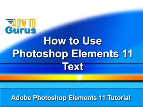Tutorial Adobe Photoshop Elements 11 | adobe photoshop elements 11 tutorial text youtube