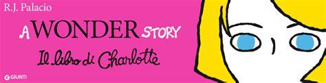 libro charlotte a wonder story il libro di charlotte a spasso con bea