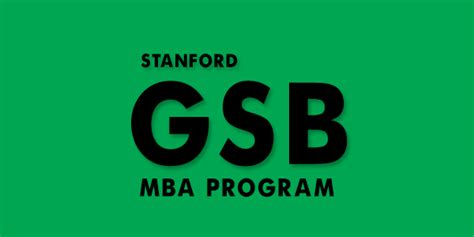 Stanford Mba Programs by Approaching The Stanford Gsb Mba Essay