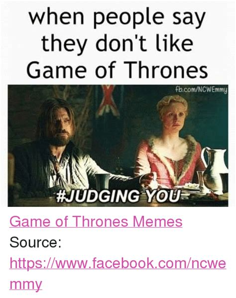 Say What You Meme Game - when people say they don t like game of thrones