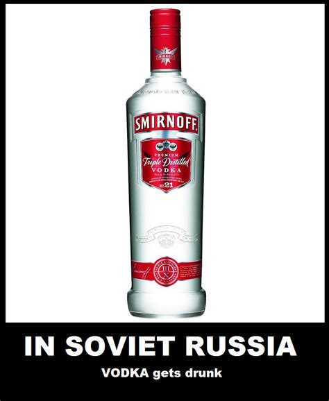 Vodka Meme - in soviet russia vodka gets drunk in soviet russia