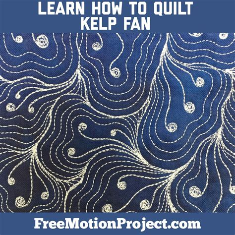 Learn How To Quilt by The Free Motion Quilting Project How To Quilt Kelp Fan 467