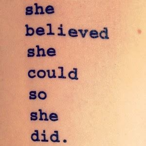 she believed she could tattoo she thought she could quotes quotesgram