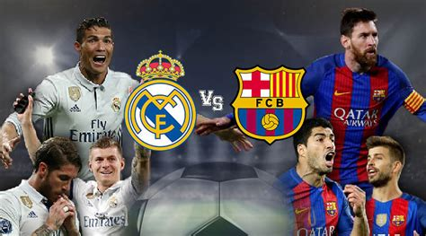 detiksport barcelona vs real madrid real madrid vs barcelona live score el clasico los