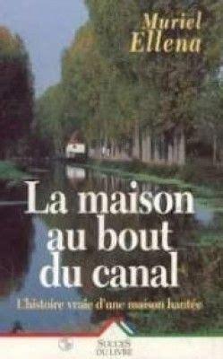 la maison au bout du canal centerblog - B01n6did56 La Maison Au Bout Du