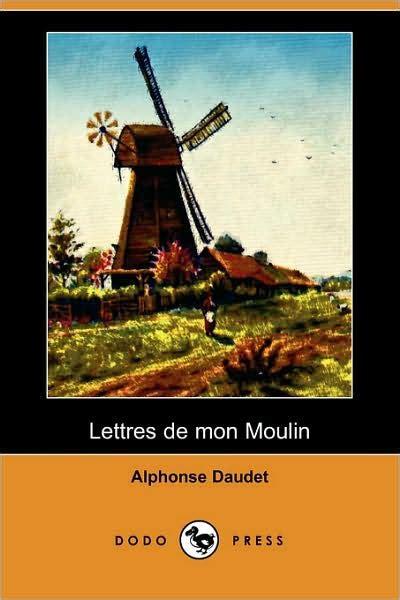 lettres de mon moulin b00bucyyqi lettres de mon moulin by alphonse daudet paperback barnes noble 174