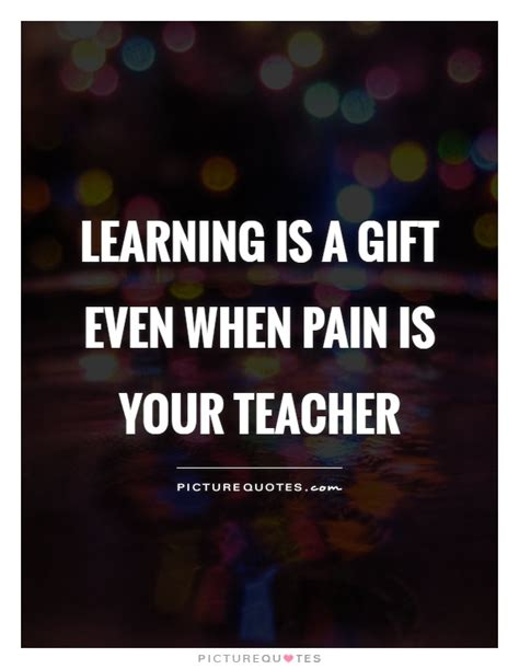Learn Is Gift by Learning Is A Gift Even When Is Your
