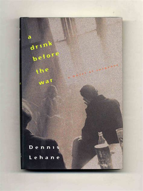 a drink before the 015100093x a drink before the war 1st edition 1st printing dennis lehane books tell you why inc
