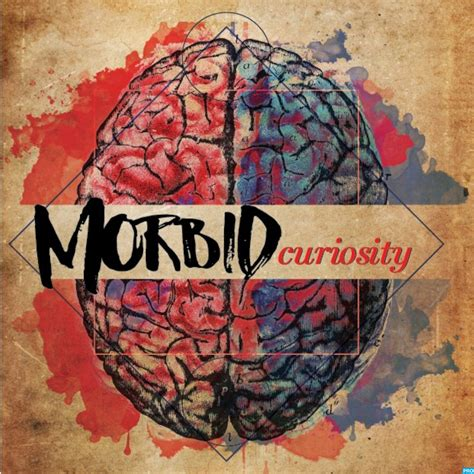 Morbid Curiosity morbid curiosity podcast free listening on podbean app