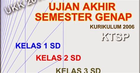 0093710050sukses Ujian Akhir Mi 2015 paket lengkap soal ujian akhir semester genap kelas 1 2 3 4 dan 5 ktsp rief awa