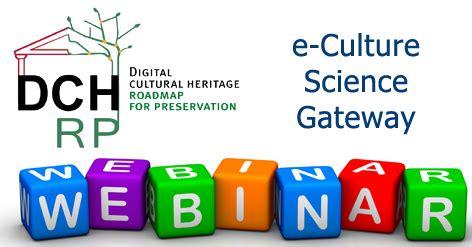 Science Gateway Essay by Webinar On The Dch Rp E Culture Science Gateway Digital Meets Culture Http Www