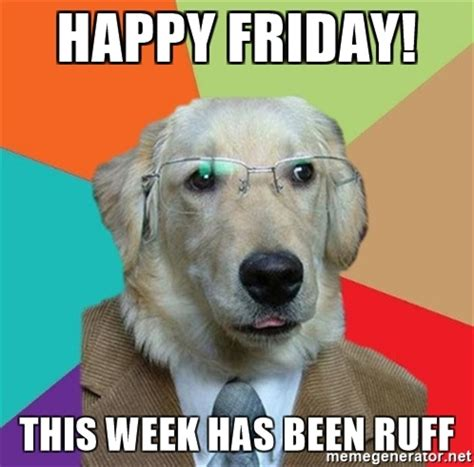 Dog Friday Meme - happy friday dog memes