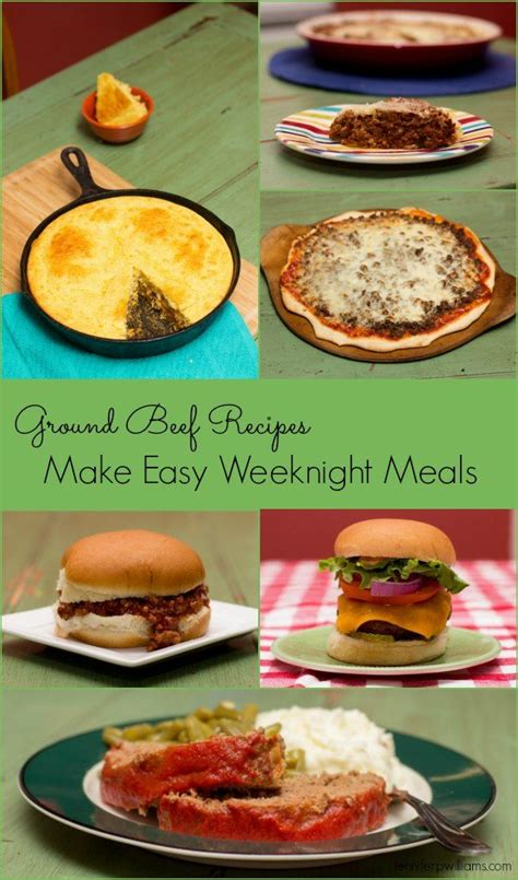 ground beef recipes that make easy weeknight meals jennifer p williams posts growing up and we