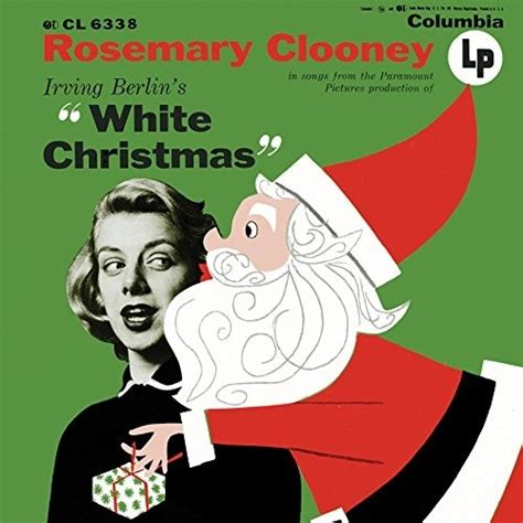 rosemary clooney songs from white christmas irving berlin s white christmas rosemary clooney songs