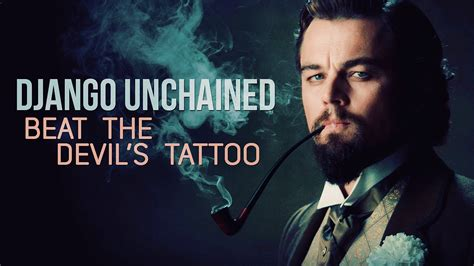 beat the devils tattoo django unchained beat the s