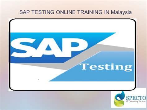 sap testing tutorial ppt sap testing online training in malaysia