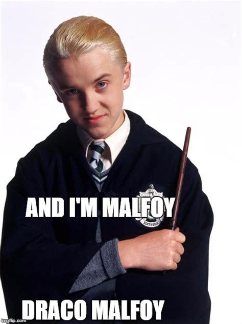 Draco Malfoy Memes - draco malfoy imgflip