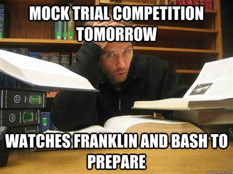 Contract Law Meme - mock trial competition tomorrow watches franklin and bash