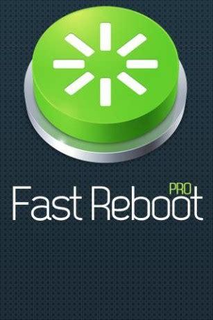 fast reboot pro apk fast reboot pro 5 0 apk