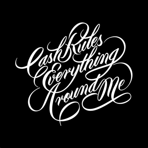 cash rules everything around me cream on behance