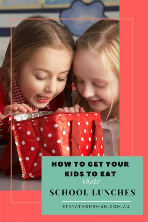 how to get my to eat how to get your to eat their school lunches