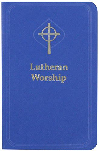 understanding lutheran worship books the lutheran church missouri synod author profile news