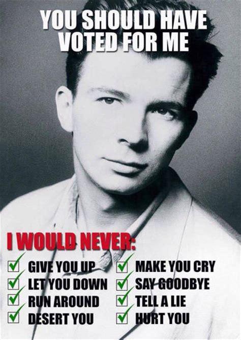 Rick Astley Meme - you should have voted for rick astley realfunny