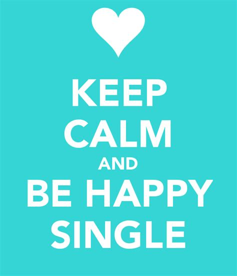 Best Single by Quotes About Being Single And Happy Quotesgram