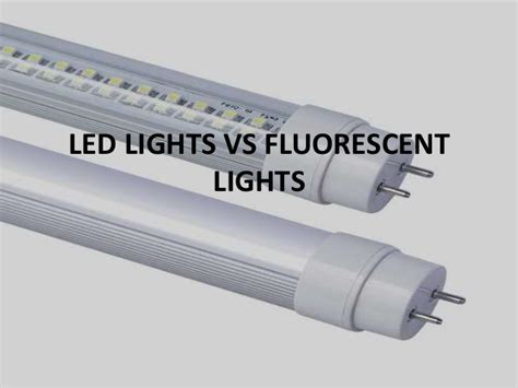 Led Lights Vs Fluorescent Lights Led Light Bulb Vs Fluorescent