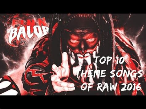 theme songs wwe list wwe top 10 theme songs from raw 2016 youtube