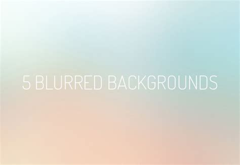 blurred background app blurred backgrounds 260 free backgrounds freebies